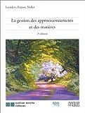 LA GESTION DES APPROVISIONNEMENTS ET DES MATIERES. 2ème édition