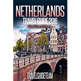 Netherlands Travel Guide Tips & Advice For Long Vacations or Short Trips - Trip to Relax & Discover Holland, Food, Drink, Restaurants, Bars,Night life, ... (Europe Travel Book 9) (English Edition)