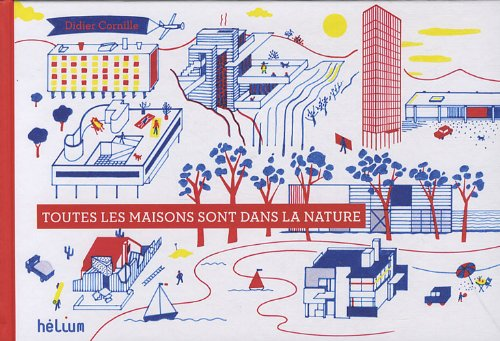 Toutes les maisons sont dans la nature par Didier Cornille
