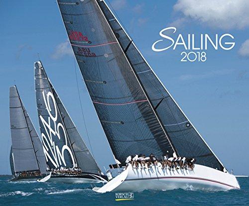 Kalender 2018 Sailing Segeln Wandkalender groß 55,0 x 45,5 cm Querformat Sportkalender Segelkalender Regatten Yachten
