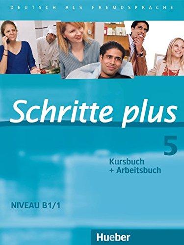 Schritte plus 05. Kursbuch + Arbeitsbuch : Deutsch als Fremdsprache