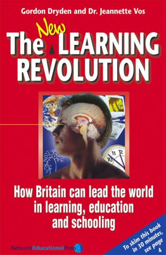 The New Learning Revolution 3rd Edition: How Britain Can Lead the World in Learning, Education and Schooling (Visions of Education Series)