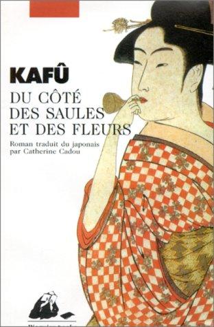 Du côté des saules et des fleurs par Nagaï Kafu