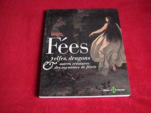Fées, elfes, dragons & autres créatures des royaumes de féerie : Exposition présentée à l'abbaye de Daoulas du 7 décembre 2002 au 9 mars 2003