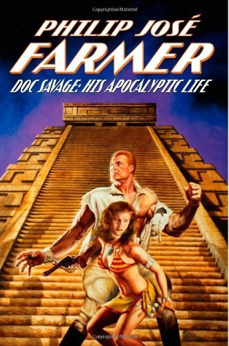 Doc Savage: His Apocalyptic Life by Philip Jos?Farmer (2013) Paperback