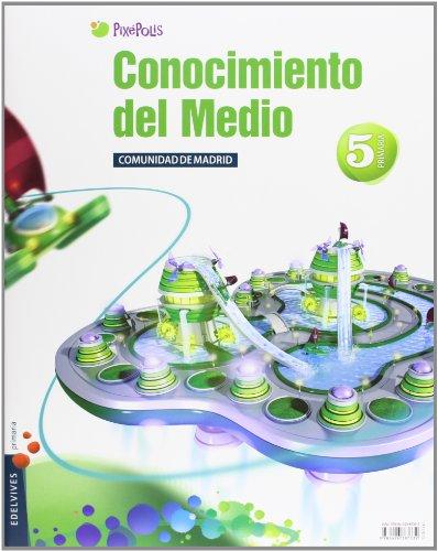 Conocimiento del Medio 5º Primaria (Tres Trimestres) C. de Madrid (Pixepolis) - 9788426387332