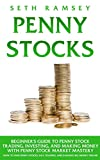 Penny Stocks: Beginner's Guide to Penny Stock Trading, Investing, and Making Money with Penny Stock Market Mastery; How to Find Penny Stocks, Day Trading, ... Earning Big Money Online (English Edition)