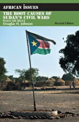 The Root Causes of Sudan's Civil Wars: Old Wars and New Wars [Expanded 3rd Edition]