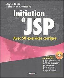 Initiation à JSP : Avec 50 exercices corrigés (1Cédérom)
