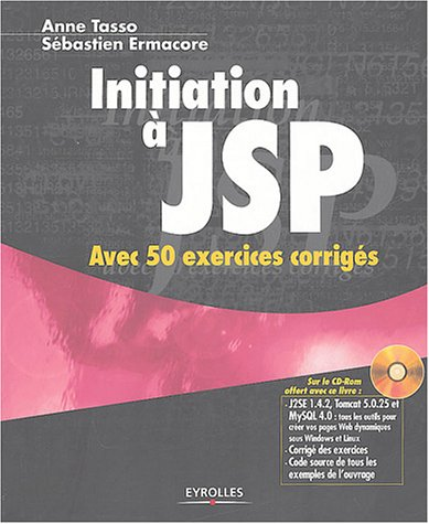 Initiation  JSP : Avec 50 exercices corrigs (1Cdrom)