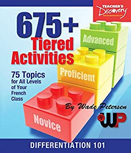 675+ Tiered Activities for French Class par [Petersen, Wade]