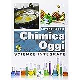 Chimica oggi. Scienze integrate. Con espansione online. Per le Scuole superiori. Con DVD-ROM