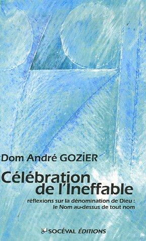 Célébration de l'Ineffable : Réflexions sur la dénomination de Dieu : le Nom au-dessus de tout nom
