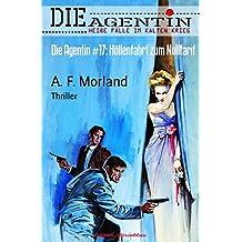 Die Agentin #17: Höllenfahrt zum Nulltarif