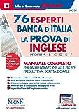 76 esperti Banca d'Italia. La prova di inglese. Profili A-B-C-D-E-F. Manuale completo per la preparazione alleprove preselettiva, scritta e orale. Con software di simulazione