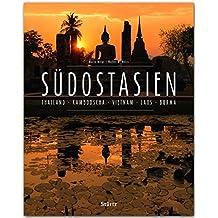 Südostasien - Thailand - Kambodscha - Vietnam - Laos - Burma - Ein Premium***-Bildband in stabilem Schmuckschuber mit 224 Seiten und über 300 Abbildungen - STÜRTZ Verlag