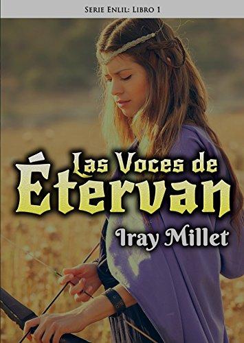 Las voces de Étervan: Serie de fantasía y aventura épica (Enlil nº 1) por Iray Millet