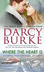 Where The Heart Is (Ribbon Ridge) (Volume 1) by Darcy Burke (2015-05-22)