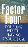 Factor Four: Doubling Wealth, Halving Resource Use - The New Report to the Club of Rome