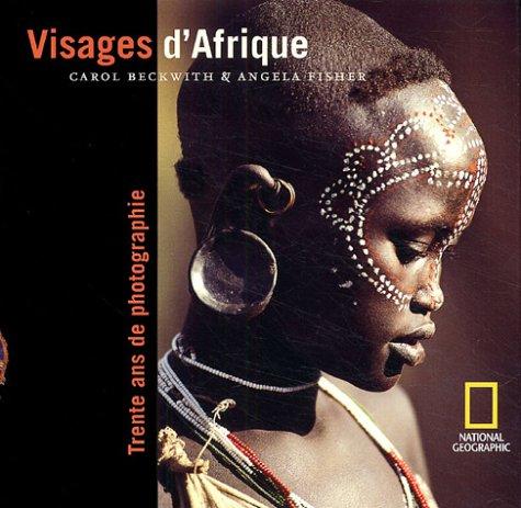 Visages d'Afrique : Trente ans de photographie par Carol Beckwith, Angela Fisher