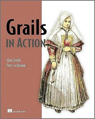 Grails in Action (text only) by G.Smith.P.Ledbrook