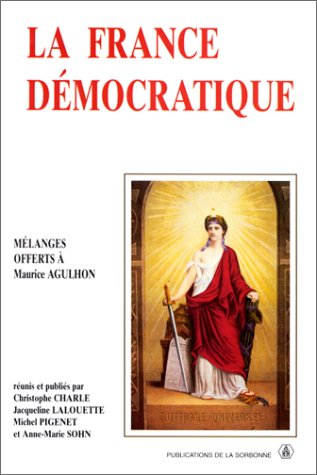 La France dmocratique. Combats, mentalits, symboles