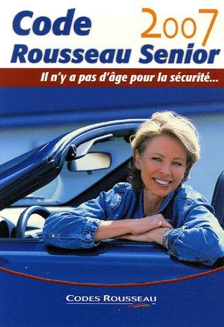 Code Rousseau Senior : Il n'y a pas d'âge pour la sécurité. par Code Rousseau
