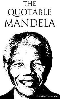 The Quotable Mandela (Quotable Leaders Book 10) by [Mandela, Nelson]