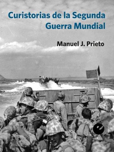 Curistorias de la Segunda Guerra Mundial por Manuel J. Prieto