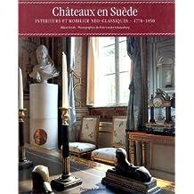 Châteaux en Suède : Intérieurs et mobilier néoclassiques, 1770-1850