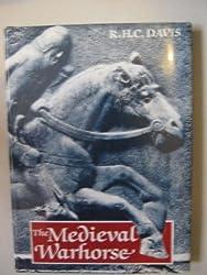 Medieval Warhorse: Origin, Development and Redevelopment
