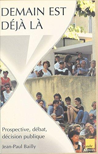 Livre Demain est déjà là : prospective, débat, décision publique pdf, epub ebook