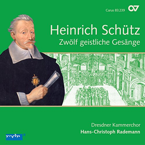 Heinrich Schütz: Zwölf geistliche Gesänge