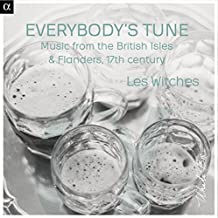Everybody's Tune - Music From The British Isles & Flanders - 17th Century