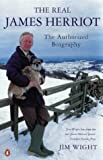 The Real James Herriot: The Authorized Biography (Paperback)