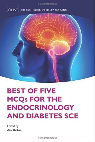 Best of Five MCQs for the Endocrinology and Diabetes SCE (Higher Speciality Training) by Atul Kalhan (Editor) (26-Feb-2015) Paperback