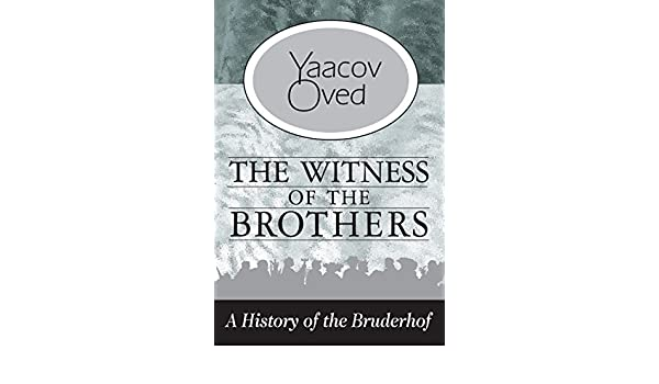 The Witness of the Brothers: A History of the Bruderhof eBook