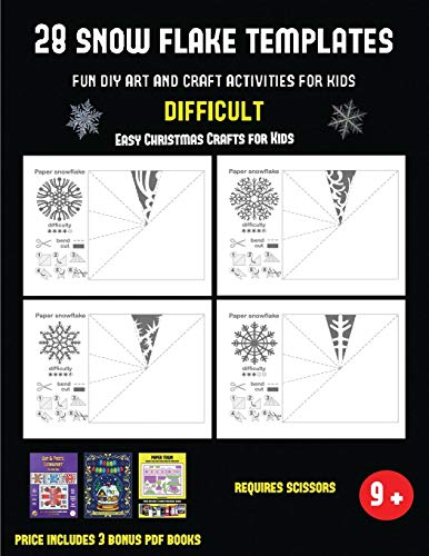 Easy Christmas Crafts for Kids  (28 snowflake templates - Fun DIY art and craft activities for kids - Difficult): Arts and Crafts for Kids