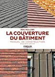La couverture du bâtiment - Manuel de construction
