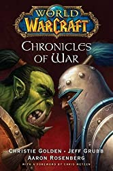 World of Warcraft: Chronicles of War by Christie Golden (2013-01-31)