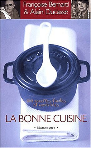 La bonne cuisine. : 208 recettes faciles et conviviales