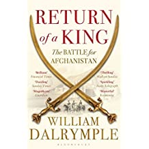 Return of a King: The Battle for Afghanistan by William Dalrymple (2014-01-30)