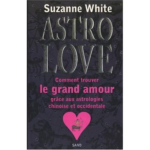 Astro Love : Comment trouver le grand amour grâce aux astrologies chinoise et occidentale