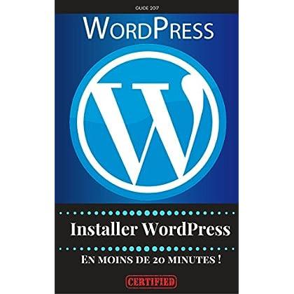 Installer WordPress en Moins de 20 Minutes Chrono !