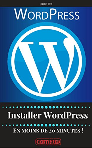 Couverture du livre Installer WordPress en Moins de 20 Minutes Chrono !