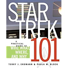 Star Trek 101: A Practical Guide to Who, What, Where, and Why by Terry J. Erdmann (2008-09-23)