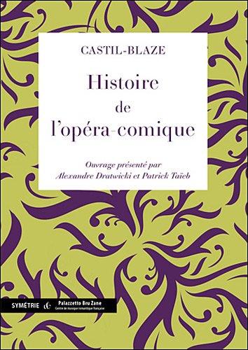 Histoire de l'opéra-comique par Castil-Blaze