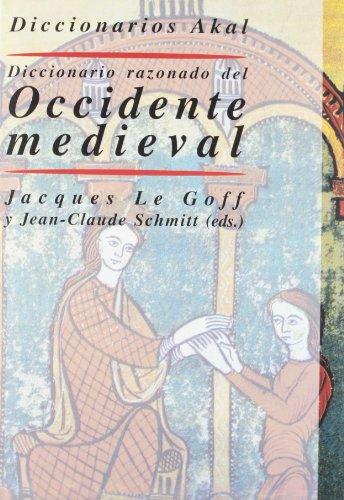 Diccionario razonado del Occidente medieval (Diccionarios)