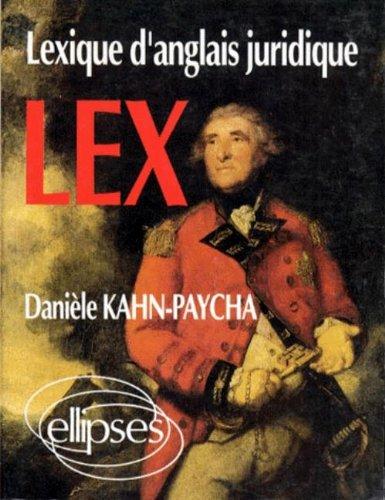 LEX, lexique d'anglais juridique : Anglais-français, français-anglais