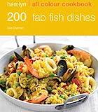 Hamlyn All Colour Cookery: 200 Fab Fish Dishes: Hamlyn All Colour Cookbook